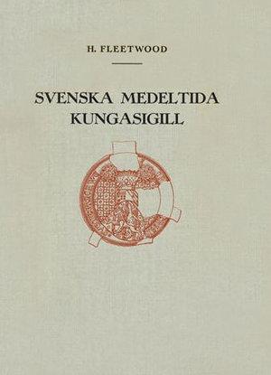 Svenska medeltida kungasigill – Del 1