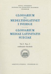 Glossarium till medeltidslatinet i Sverige – I:3