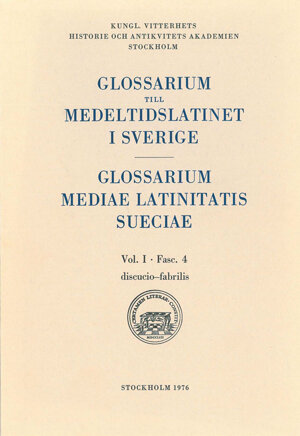 Glossarium till medeltidslatinet i Sverige – I:4