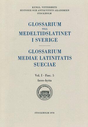 Glossarium till medeltidslatinet i Sverige – I:5