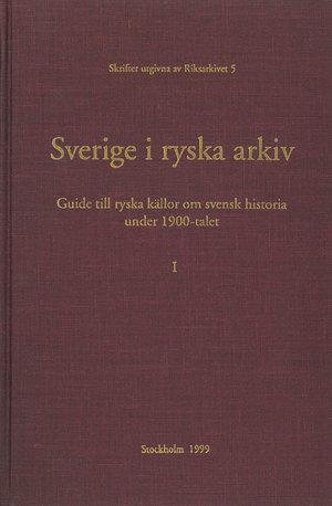 Sverige i ryska arkiv – Del 1