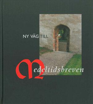 Ny väg till medeltidsbreven
