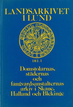 Landsarkivet i Lund – Del 1