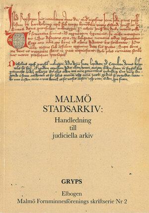 Malmö Stadsarkiv – handledning till judiciella arkiv