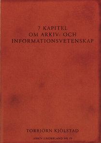 7 kapitel om arkiv- och informationsvetenskap