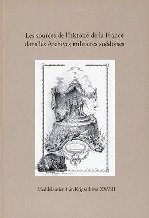 Les sources de l'histoire de la France dans les Archives militaires suédoises