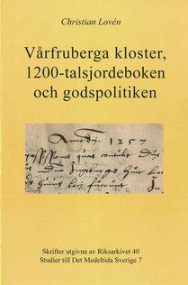 Vårfruberga kloster, 1200-talsjordeboken och godpolitiken