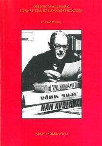 Om Sven Vallmark – utkast till en levnadsteckning