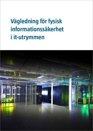 Vägledning för fysisk informationssäkerhet i it-utrymmen