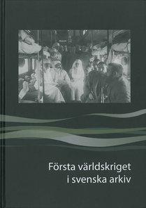 Första världskriget i svenska arkiv (2014)