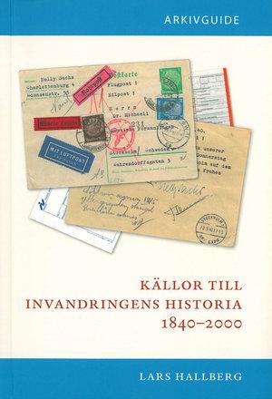 Källor till invandringens historia 1840–2000
